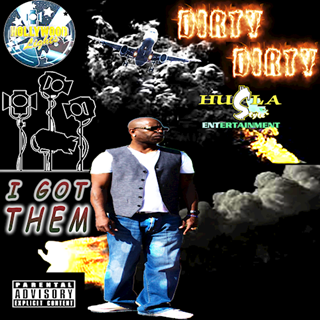 I Got Them by Dirty Dirty Download