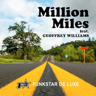 Million Miles by Funkstar De Luxe ft Geoffrey Williams Download