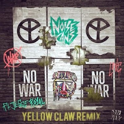 Noise Cans ft Jesse Royal - No War (Yellow Claw Remix)