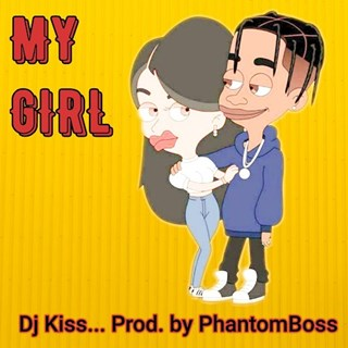 My Girl by DJ Kiss Download