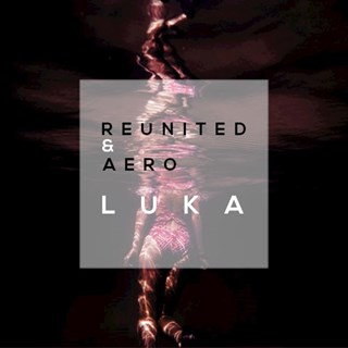 Luka by Reunited & Aero Download