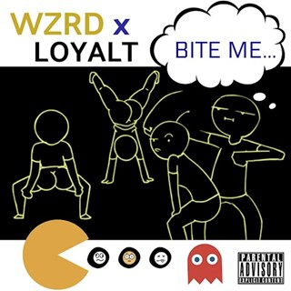Bite Me by Wzrd X Loyalt Download