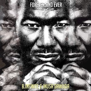 Forever & Ever by B Infinite & Inusa Dawuda Download