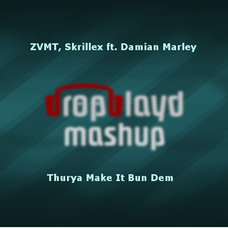 Thurya Make It Bun Dem by Zvmt & Skrillex ft Damian Marley Download