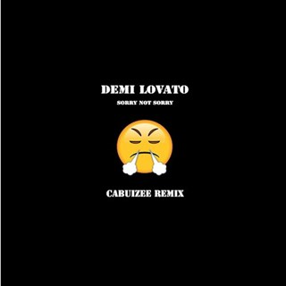 Sorry Not Sorry by Demi Lovato Download