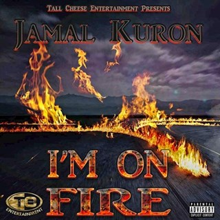 Im On Fire by Jamal Kuron Download