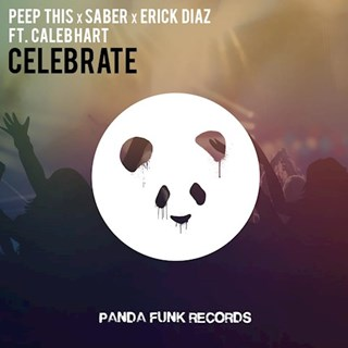 Celebrate by Peep This & Saber Erick Diaz ft Caleb Hart Download