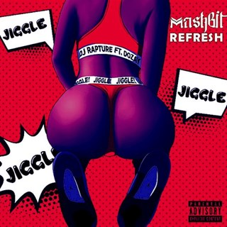 Jiggle Mashbit Refresh by DJ Rapture ft Dozay Download