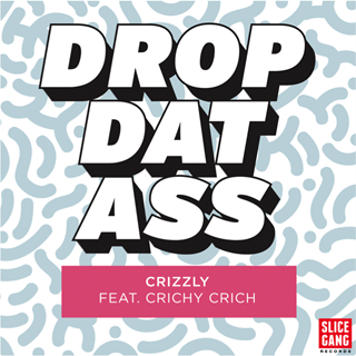 Ladies Drop Dat Ass by Crizzly ft Crichy Crich vs Dani Deahl ft Rohan Da Great Download