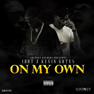 On My Own by 1 Hot ft Kevin Gates Download