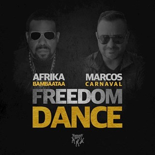 Freedom Dance by Afrika Bambaataa & Marcos Carnaval Download