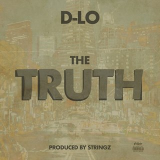 The Truth by D Lo Download