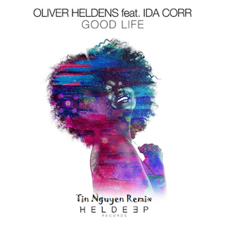 Good Life by Oliver Heldens ft Ida Corr Download