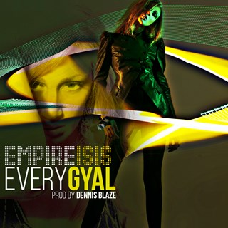 Every Gyal by Empire Isis Download