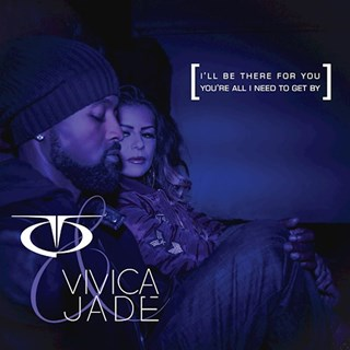 Ill Be There For You Youre All I Need To Get By by Tq & Vivica Jade Download