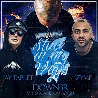 Stuck In My Ways by Dl Down3r ft Jay Tablet & Zyme Download