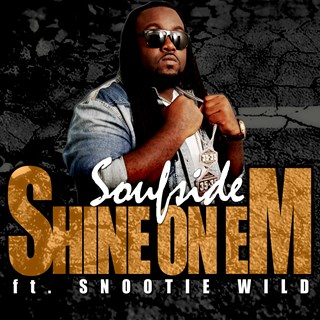 Shine On Em by Soufside ft Snootie Wild Download