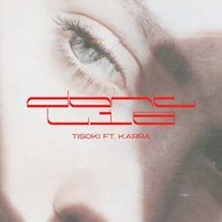 Dont Lie by Tisoki ft Karra Download