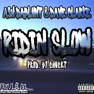 Ridin Slow by Chuck T ft Ash Dablunt & Dave Clarke Download