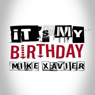 Its My Birthday by Mike Xavier Download
