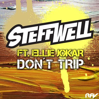 Dont Trip by Steffwell ft Ellie Jokar Download