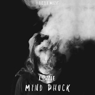 Mind Phuck by J Tizzle Download