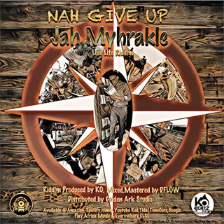 Nah Give Up by Jah Myhrakle Download