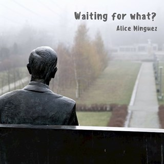 Waiting For What by Alice Minguez Download