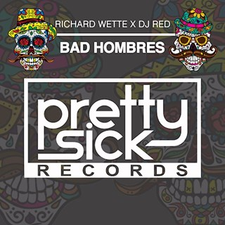 Bad Hombres by Richard Wette X DJ Red Download