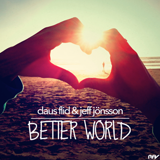 Better World by Claus Flid & Jeff Jönsson Download