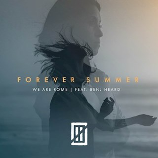 Forever Summer by We Are Rome ft Benj Heard Download