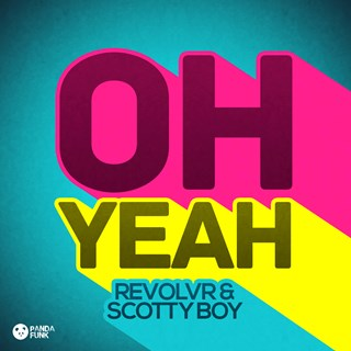 Oh Yeah by Revolvr & Scotty Boy Download