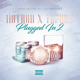 Plugged In Two by Hot Rod ft Top Dre Download