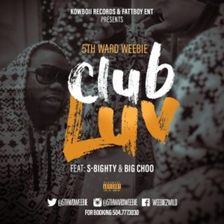 Club Love by 5th Ward Weebie ft S Eighty & Big Choo Download