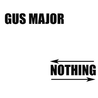 Nothing by Gus Major Download