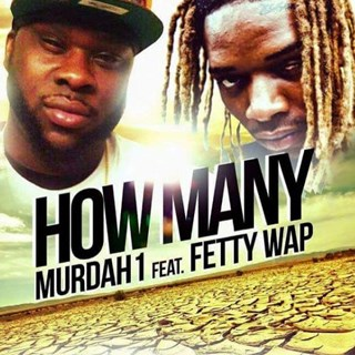 How Many by Murdah 1 ft Fetty Wap Download