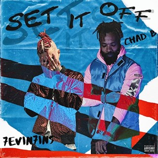 Set It Off by 7Evin7ins ft Chad B Download