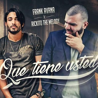 Que Tiene Usted by Frank Avana ft Rickyto The Melody Download