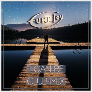 I Can Be by Funkjoy Download