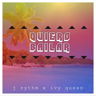Quiero Bailar by J Rythm X Ivy Queen Download