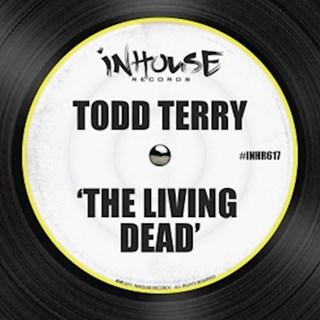 The Living Dead by Todd Terry Download