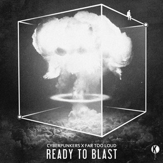 Ready To Blast by Cyberpunkers X Far Too Loud Download
