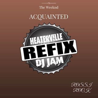 Aquainted by The Weeknd ft Rossi Rock Download