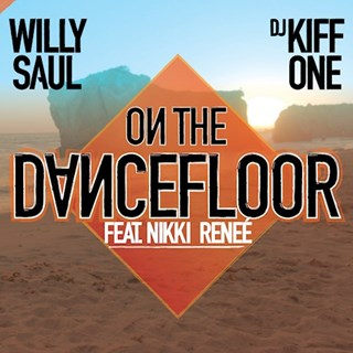 On The Dancefloor by Willy Saul X DJ Kiff One ft Nikki Renee Download