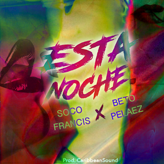 Esta Noche by Soco Francis ft Beto Pelaez Download