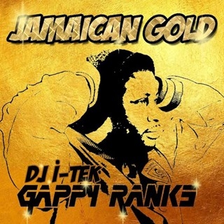 Jamaican Gold by DJ I Tek X Gappy Ranks Download