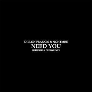 Need You by Dillon Francis & Nghtmre Download