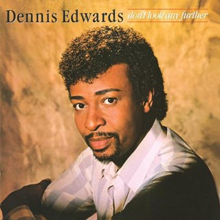 Dont Look Any Further by Dennis Edwards Download