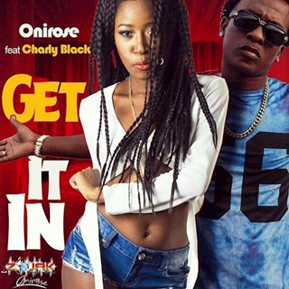 Get It In by Charly Black ft Onirose Download