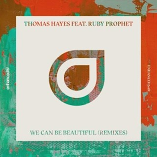 We Can Be Beautiful by Thomas Hayes & Nobra ft Ruby Prophet Download